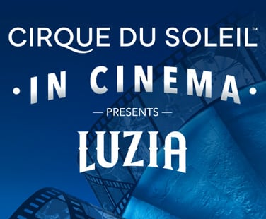 Cirque du Soleil in cinema presents Luzia