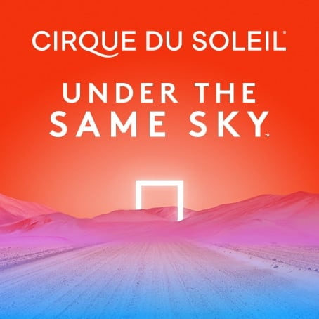 Cirque du Soleil announces new dates for its new Big Top show production, Under the Same Sky. Tickets on sale now!